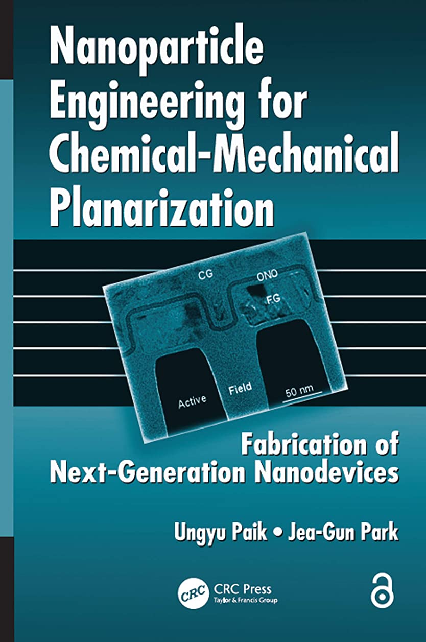 最も早い知り合いになるひそかにNanoparticle Engineering for Chemical-Mechanical Planarization (Open Access): Fabrication of Next-Generation Nanodevices (English Edition)