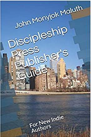 Discipleship Press Publisher's Guide: For New Indie Authors (English Edition)