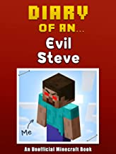 Diary of an Evil Steve: There's a Herobrine in all of us  [an unofficial Minecraft book] (Crafty Tales Book 19)