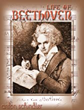 Life of Beethoven: Including his correspondence with his friends, numerous characteristic traits, and remarks on his musical works. (Annotated) (English Edition)