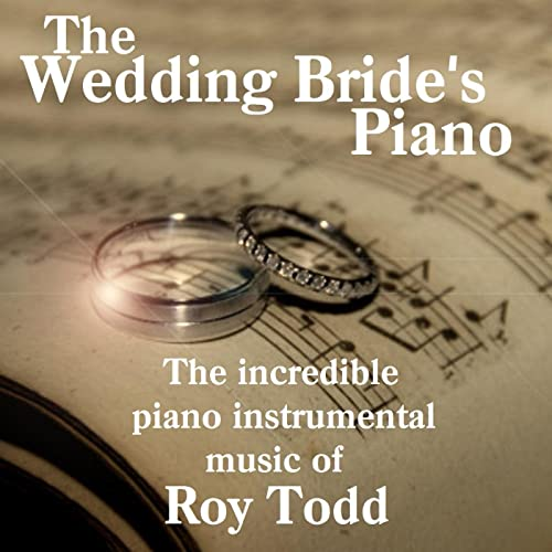 The Wedding Bride's Piano by Roy Todd on Amazon Music - Amazon com