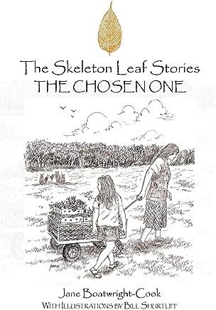 The Skeleton Leaf Stories: The Chosen One