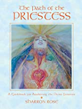 The Path of the Priestess: A Guidebook for Awakening the Divine Feminine (English Edition)