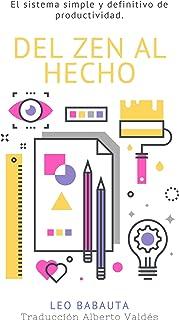 Del Zen Al Hecho: El sistema simple y definitivo de producti