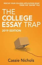 The College Essay Trap (2019 Edition): Rescue your college application essay from the
