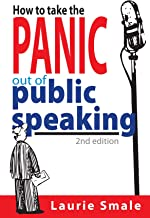How to take the Panic out of Public Speaking 2nd Edition