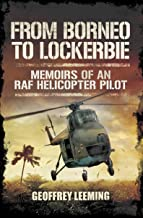 From Borneo to Lockerbie: Memoirs of a RAF Helicopter Pilot