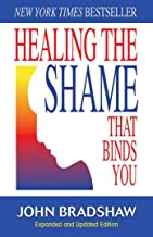 Healing the Shame that Binds You (Recovery Classics)