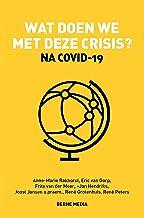 Wat doen we met deze crisis? (Dutch Edition)