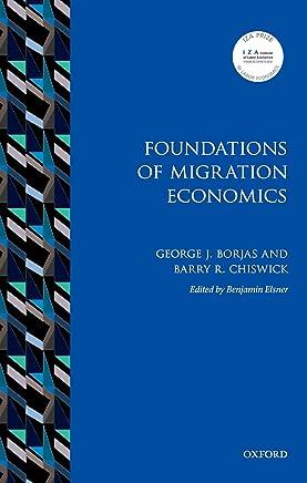 Foundations of Migration Economics (IZA Prize in Labor Economics) (English Edition)