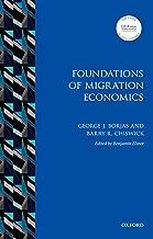 Foundations of Migration Economics (IZA Prize in Labor Economics)