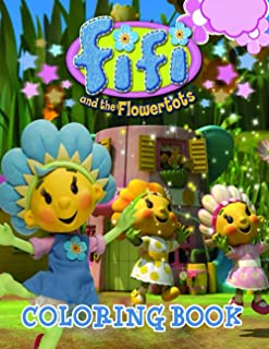 Fifi and the Flowertots: Fun coloring Pages with Premium outline images with easy-to-color, clear shapes, printed on a hig...