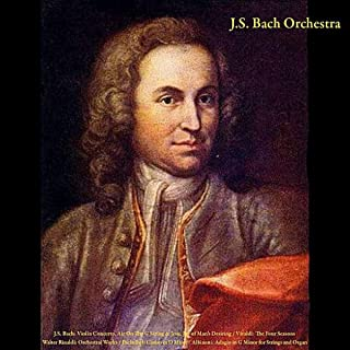 J.S. Bach: Violin Concerto; Air On the G String; Jesu, Joy of Man's Desiring - Vivaldi: the Four Seasons - Walter Rinaldi: Orchestral Works - Pachelbel: Canon in D Major - Albinoni: Adagio in G Minor for Strings and Organ - Vol. IV