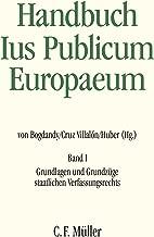 Handbuch Ius Publicum Europaeum: Band I: Grundlagen und Grundzüge staatlichen Verfassungsrechts (German Edition)