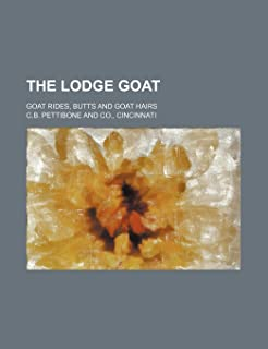 The Lodge Goat; Goat Rides, Butts and Goat Hairs