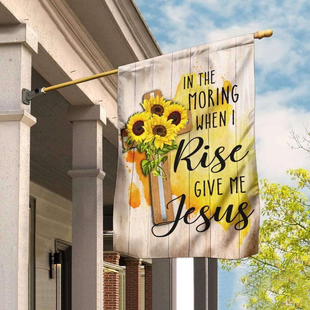 Flags-in The Morning When I Rise Flag Ho Me QNN52Fv1 Jesus 公式ショップ 入手困難 Give