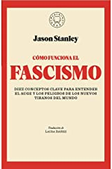 Cómo funciona el fascismo / How Fascism Works : The Politics of Us and Them (Spanish Edition) Paperback