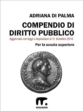 Compendio di Diritto Pubblico (Compendi di Diritto Pubblico e Scienza delle Finanze Vol. 1)