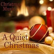 A Quiet Christmas - Quiet Christmas Music