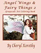 Angel Wings & Fairy Things 2: Grayscale Art Coloring Book