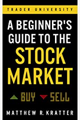 A Beginner's Guide to the Stock Market Kindle Edition