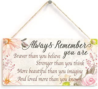 Meijiafei Always Remember You are Braver Stronger More Beautiful Loved More Than You Know x - Meaningful Gift Sign for Fri...