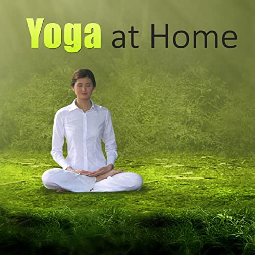 Yoga at Home - Relax with Yoga Music at Your Home, New Age ...