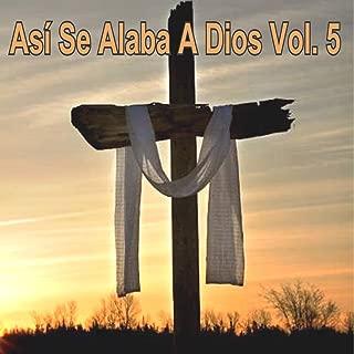 Así Se Alaba a Dios, Vol. 5