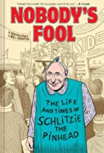 Nobody's Fool: The Life and Times of Schlitzie the Pinhead