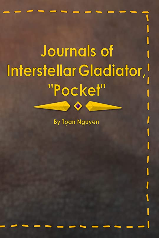 バイバイ望ましい犠牲Journals of Interstellar Gladiator,