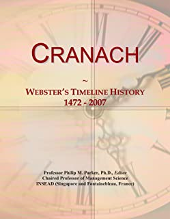 Cranach: Webster's Timeline History, 1472 - 2007