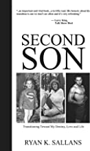 Second Son: Transitioning Toward My Destiny, Love and Life