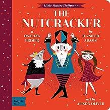 The Nutcracker: A BabyLit® Dancing Primer (BabyLit Primers)