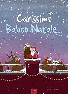 Carissimo Babbo Natale.... Ediz. a colori