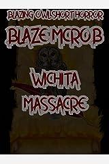 Blazing Owl Short Horror: Wichita Massacre Kindle Edition