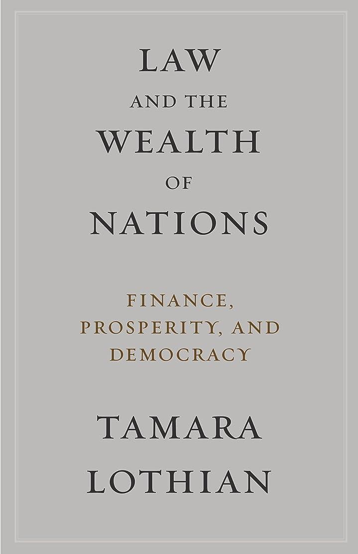 若者発音くるくるLaw and the Wealth of Nations: Finance, Prosperity, and Democracy (English Edition)