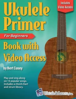 Ukulele Primer Book for Beginners with Online Video Access