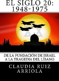 El Siglo 20: De la Fundación de Israel a la Tragedia del Líbano