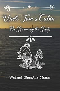 Uncle Tom's Cabin: Or Life among the Lowly Volume 1 and Volume 2