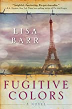 Fugitive Colors: A Novel