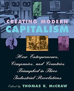 Mccraw, T: Creating Modern Capitalism - How Entrepeneurs, Co: How Entrepreneurs, Companies, and Countries Triumphed in Thr...