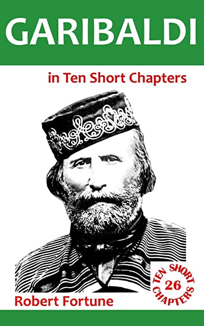 Garibaldi in Ten Short Chapters (English Edition)
