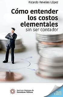 Cómo entender los costos elementales sin ser contador (Para Todos) (Spanish Edition)