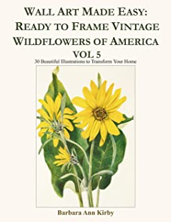 Wall Art Made Easy: Ready to Frame Vintage Wildflowers of America Vol 5: 30 Beautiful Illustrations to Transform Your Home