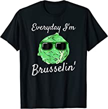 Everyday I'm Brusselin' Funny Brussel Sprout T-Shirt