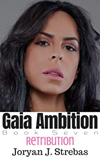 Gaia Ambition: Book Seven: Retribution