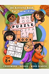 Crossword, Sudoku, & Word Search Puzzle Book: An Activity Book For Clever Kids Age 8+ Paperback