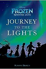 Frozen Northern Lights: Journey to the Lights: A Novelization (Disney Junior Novel (ebook)) Kindle Edition