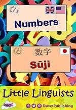 Numbers / Sūji  数字: Little Linguists: English / Japanese, Eigo / Nihonjin (English Edition)
