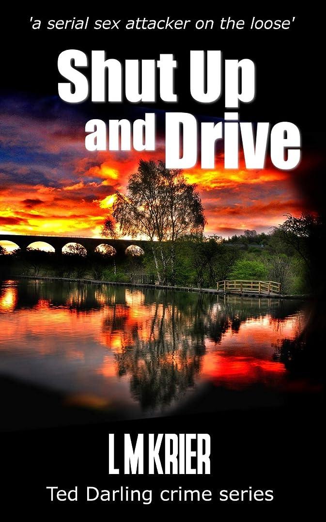 ホップ降臨市民権Shut Up and Drive: a serial sex attacker on the loose (Ted Darling Crime Series)